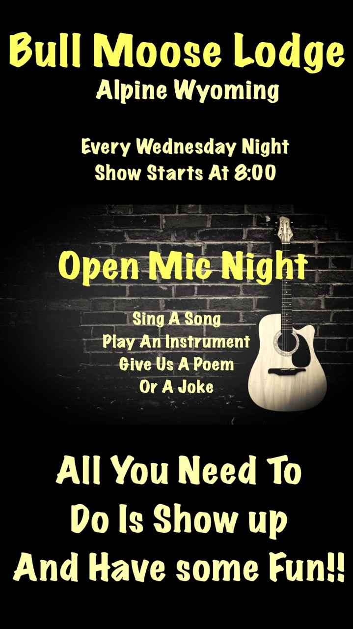 Open Mic Night @ Bull Moose in Alpine @ Bull Moose Lodge and Saloon | Alpine | Wyoming | United States